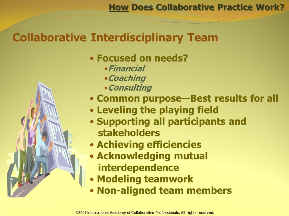 How Does Collaborative Practice Work. Focused on needs.