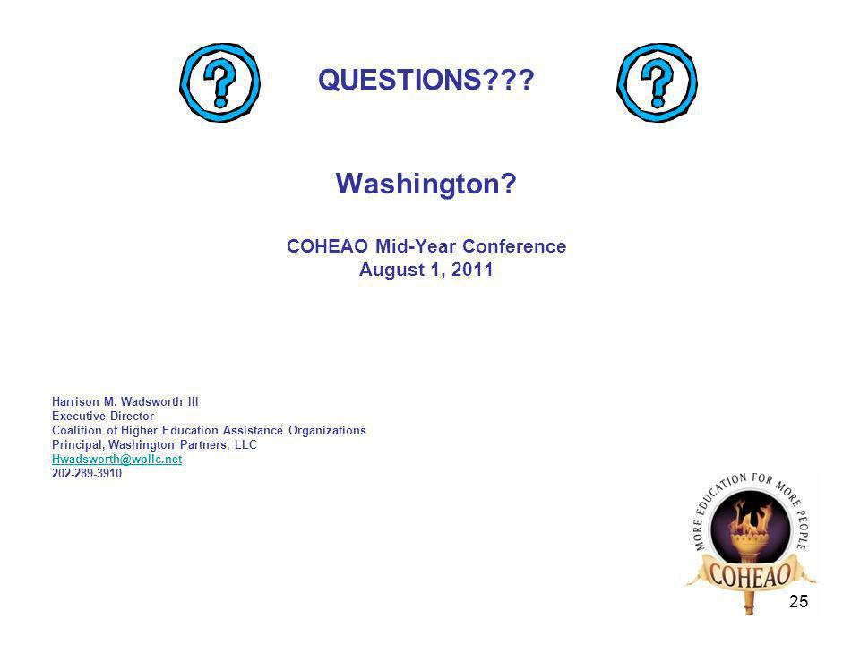 25 QUESTIONS . Washington. COHEAO Mid-Year Conference August 1, 2011 Harrison M.