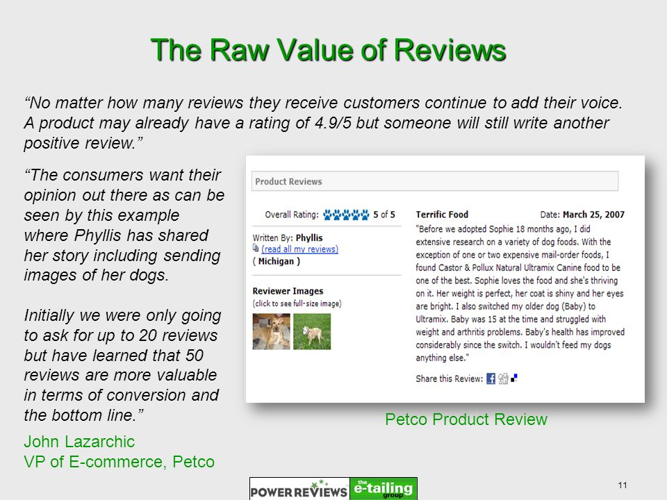 11 The Raw Value of Reviews No matter how many reviews they receive customers continue to add their voice.