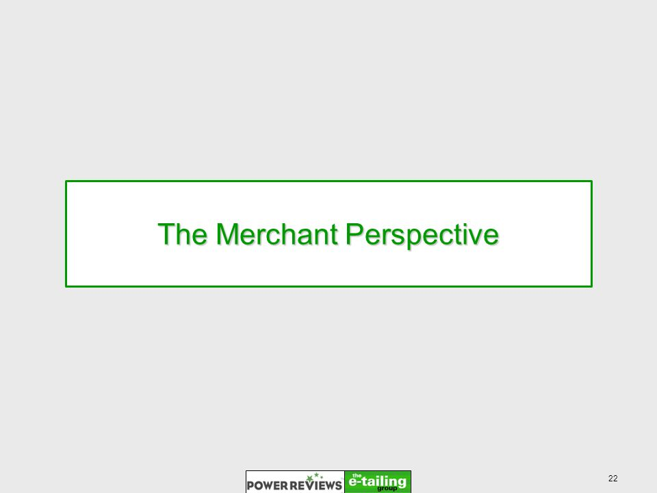 22 The Merchant Perspective