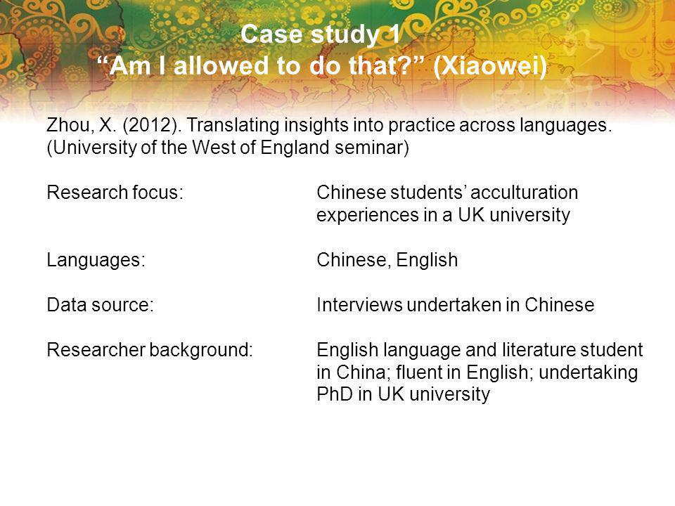Case study 1 Am I allowed to do that. (Xiaowei) Zhou, X.