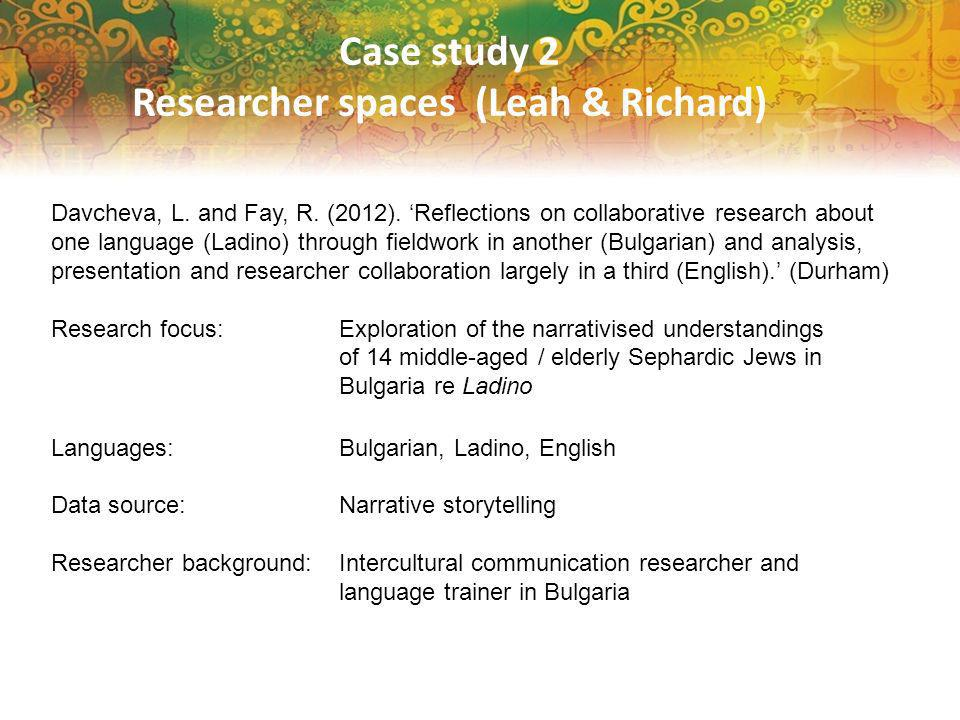 Case study 2 Researcher spaces (Leah & Richard) Davcheva, L.