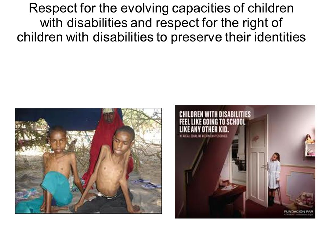 Respect for the evolving capacities of children with disabilities and respect for the right of children with disabilities to preserve their identities