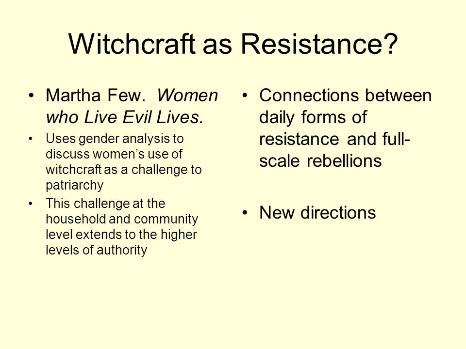 Witchcraft as Resistance. Martha Few. Women who Live Evil Lives.