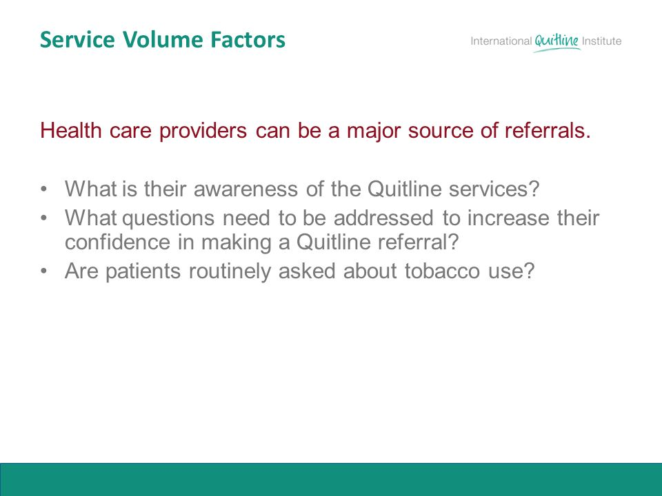Service Volume Factors Health care providers can be a major source of referrals.