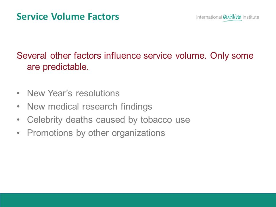 Service Volume Factors Several other factors influence service volume.