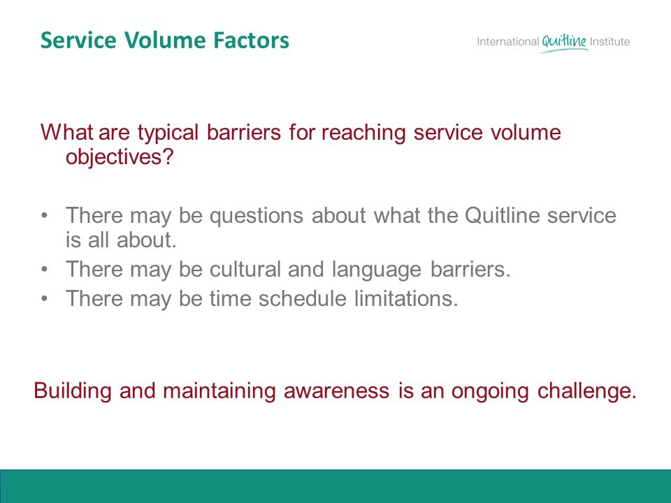 Service Volume Factors What are typical barriers for reaching service volume objectives.