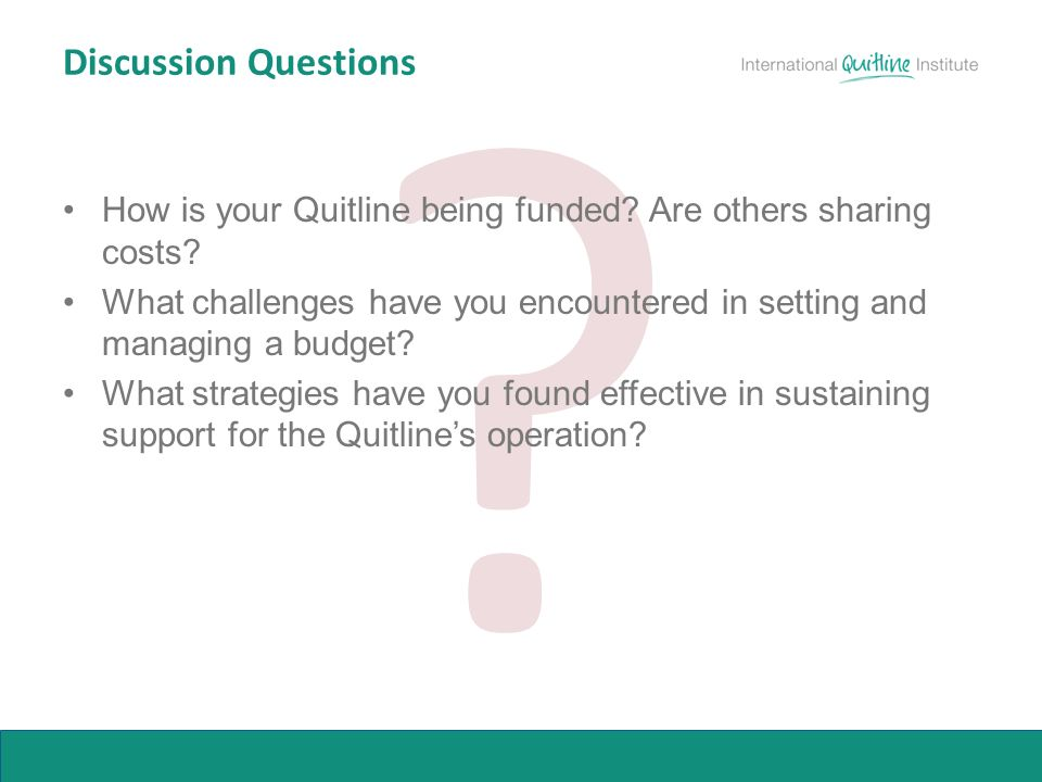 Discussion Questions How is your Quitline being funded.