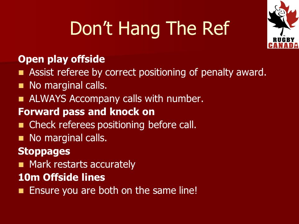 Dont Hang The Ref Open play offside Assist referee by correct positioning of penalty award.