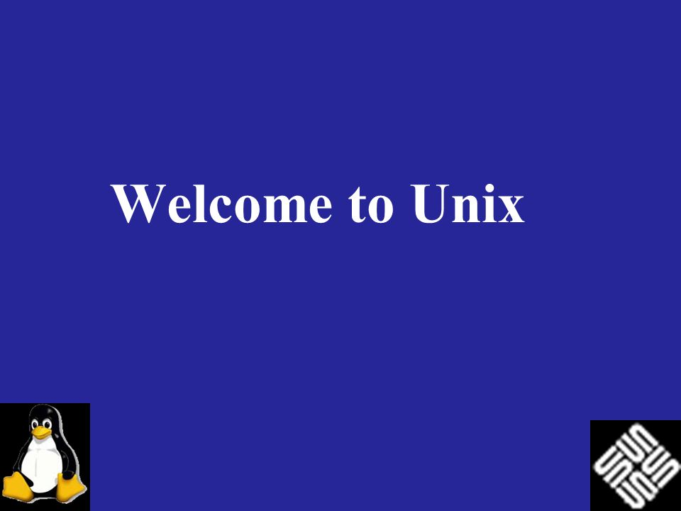 Welcome to Unix