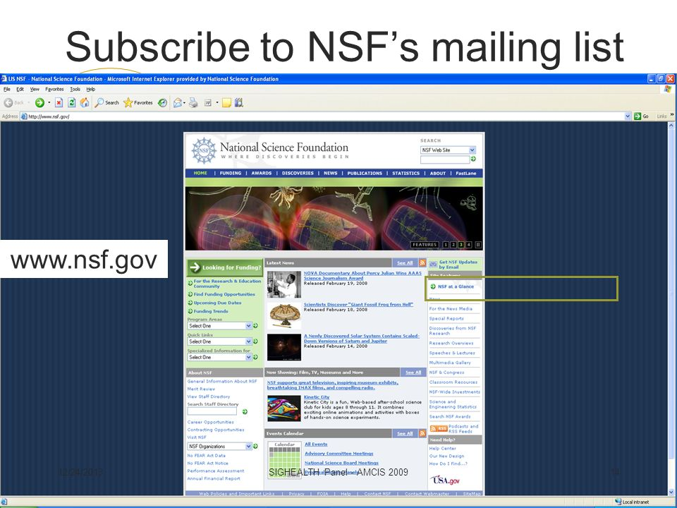 Special Emphasis Programs Subscribe to NSFs mailing list   12/24/201314SIGHEALTH Panel - AMCIS 2009