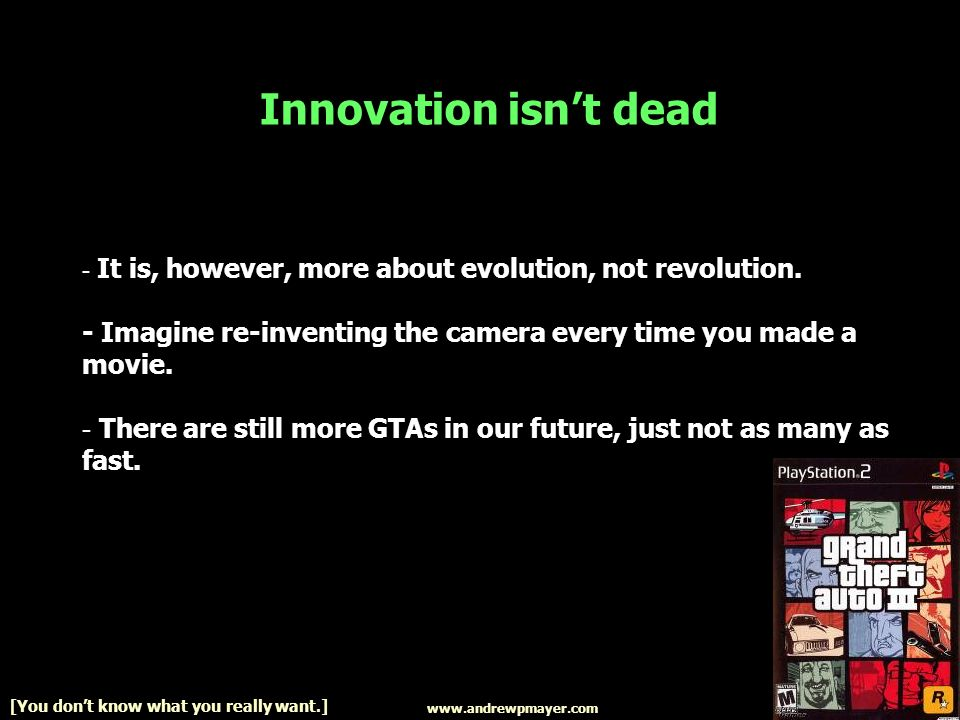 Innovation isnt dead - It is, however, more about evolution, not revolution.