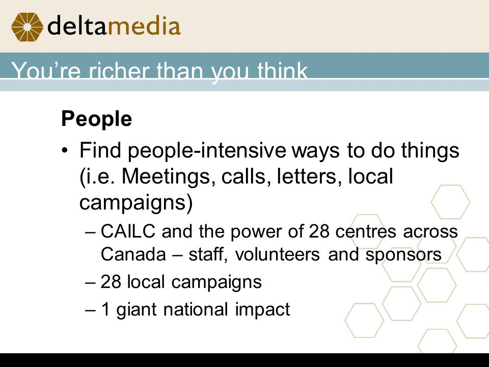 Youre richer than you think People Find people-intensive ways to do things (i.e.