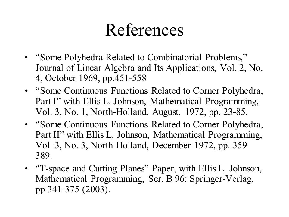 References Some Polyhedra Related to Combinatorial Problems, Journal of Linear Algebra and Its Applications, Vol.