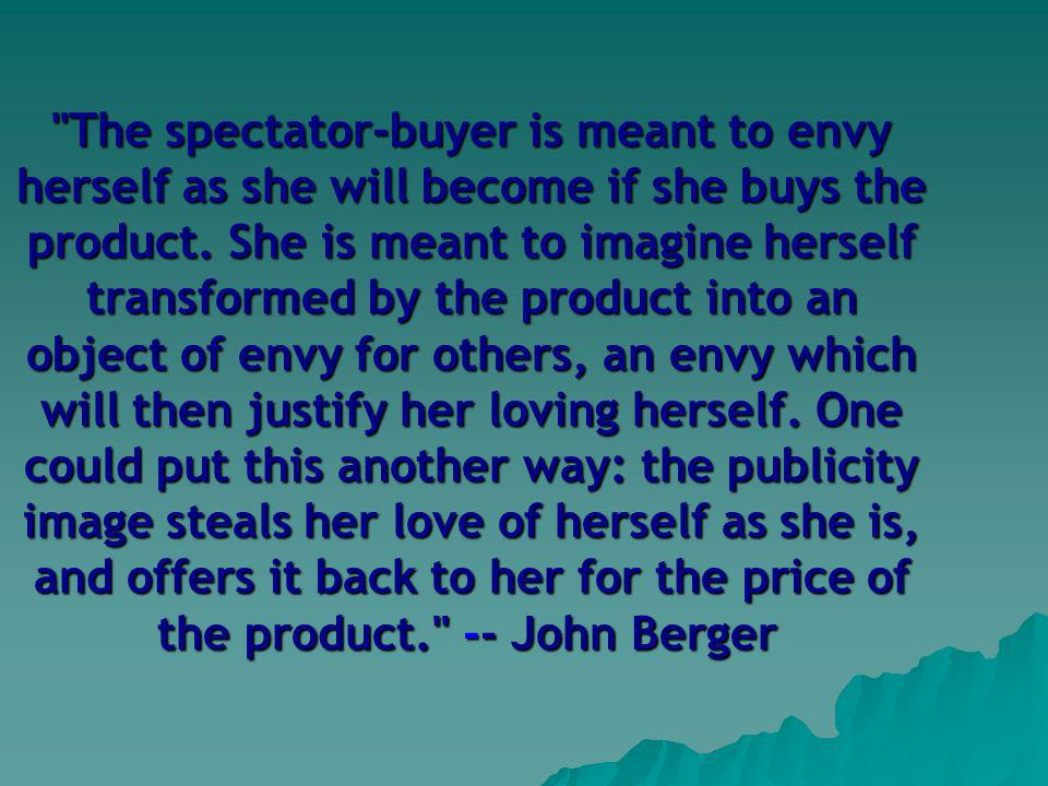 The spectator-buyer is meant to envy herself as she will become if she buys the product.