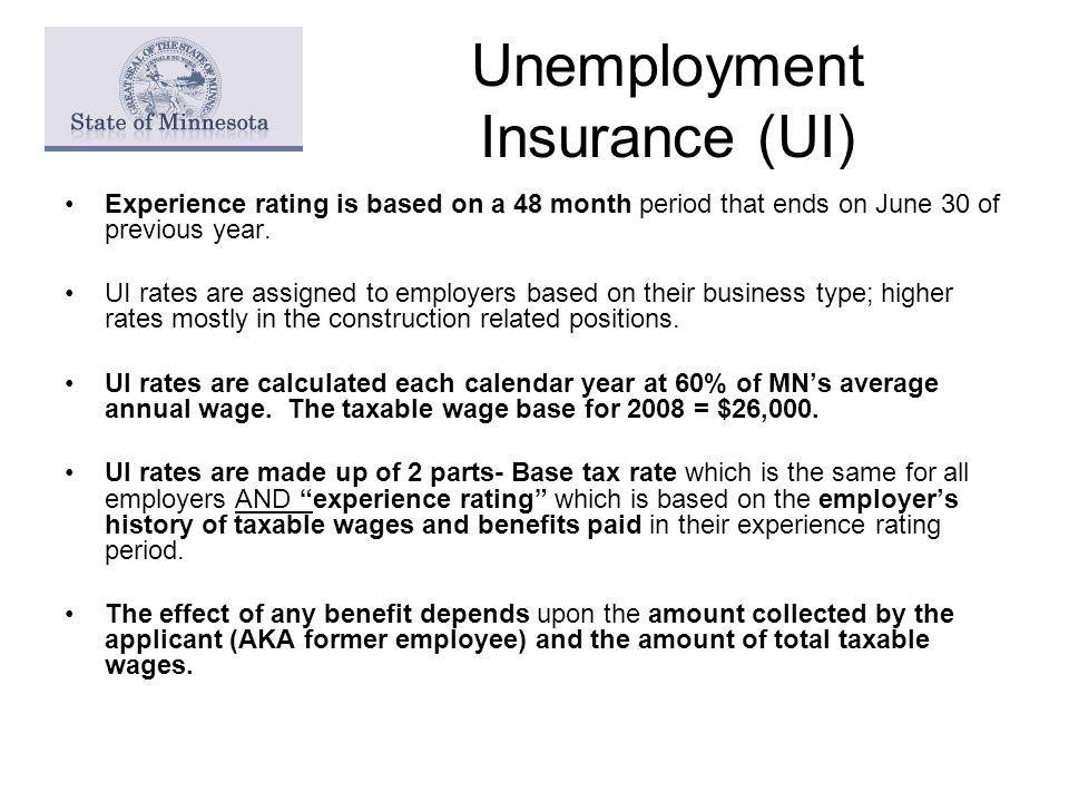 Unemployment Insurance (UI) Experience rating is based on a 48 month period that ends on June 30 of previous year.