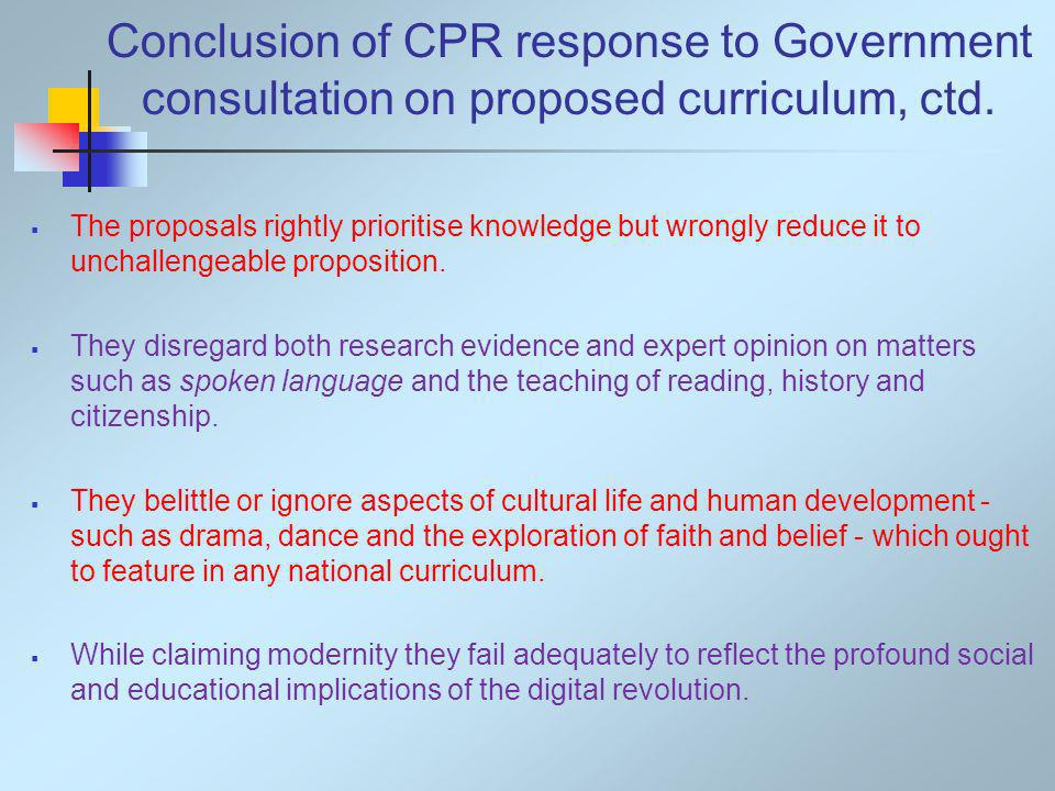 Conclusion of CPR response to Government consultation on proposed curriculum, ctd.