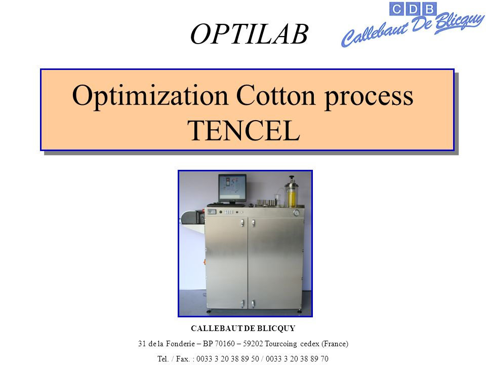Optimization Cotton process TENCEL OPTILAB CALLEBAUT DE BLICQUY 31 de la Fonderie – BP 70160 – 59202 Tourcoing cedex (France) Tel.