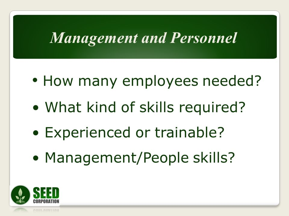 How many employees needed. What kind of skills required.