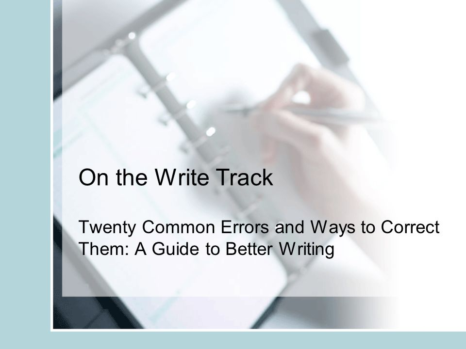 On the Write Track Twenty Common Errors and Ways to Correct Them: A Guide to Better Writing