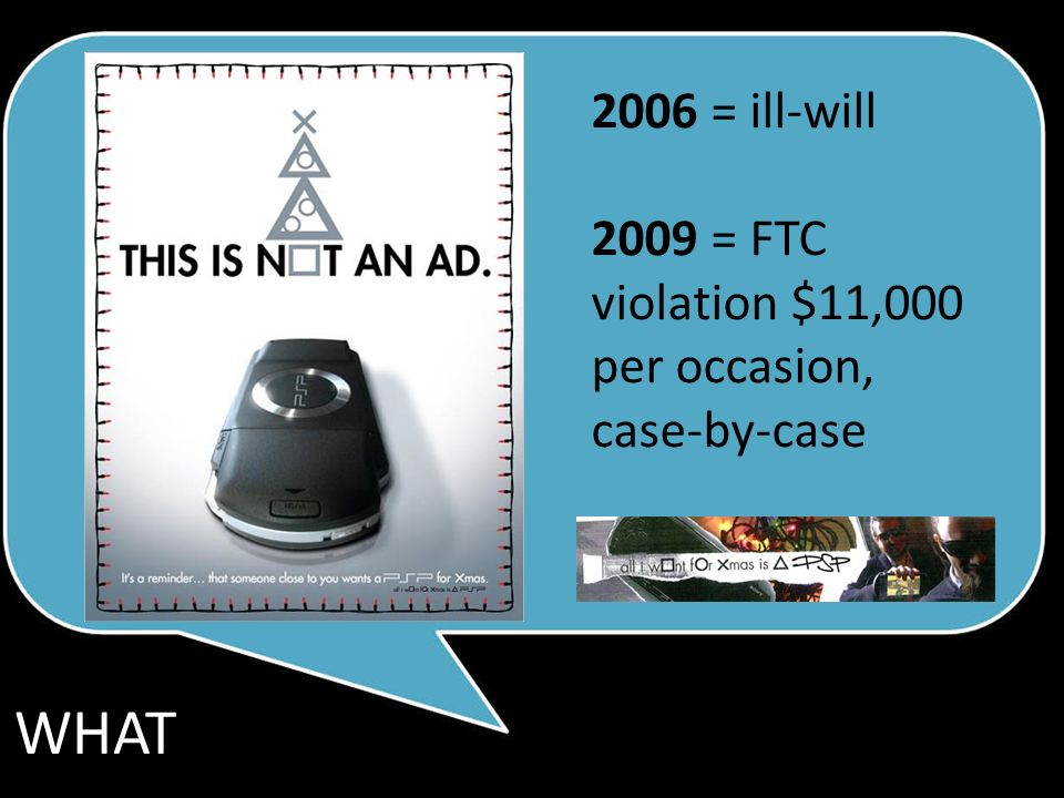 2006 = ill-will 2009 = FTC violation $11,000 per occasion, case-by-case WHAT