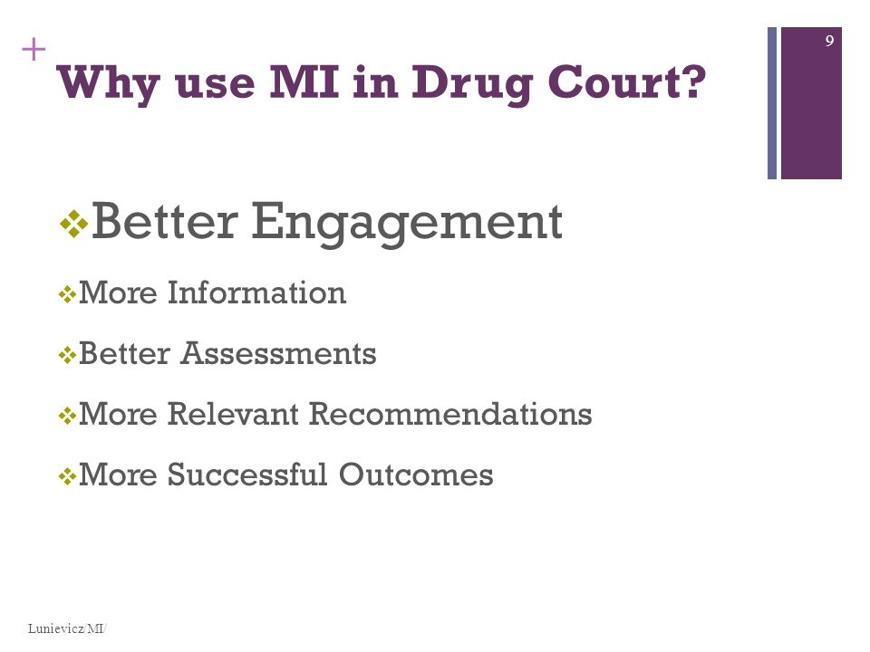 + Why use MI in Drug Court.