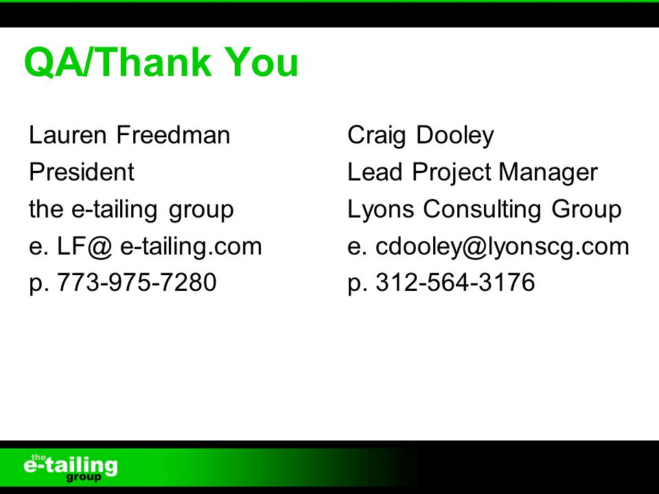 QA/Thank You Lauren Freedman President the e-tailing group e.