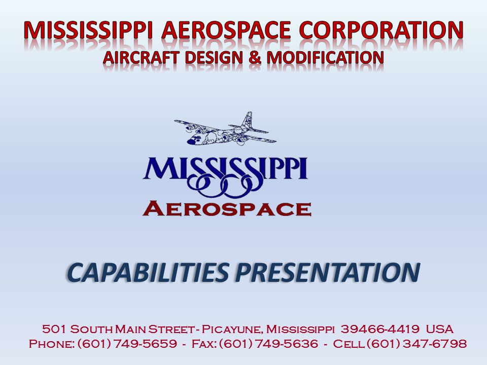 CAPABILITIES PRESENTATION 501 South Main Street - Picayune, Mississippi USA Phone: (601) Fax: (601) Cell (601)