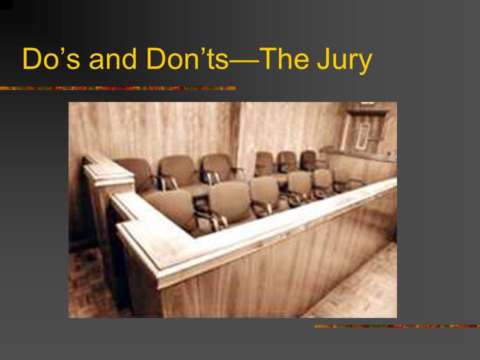 Dos and DontsThe Jury