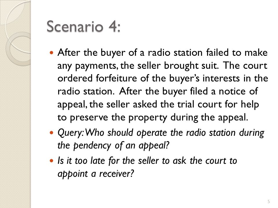 Scenario 4: After the buyer of a radio station failed to make any payments, the seller brought suit.