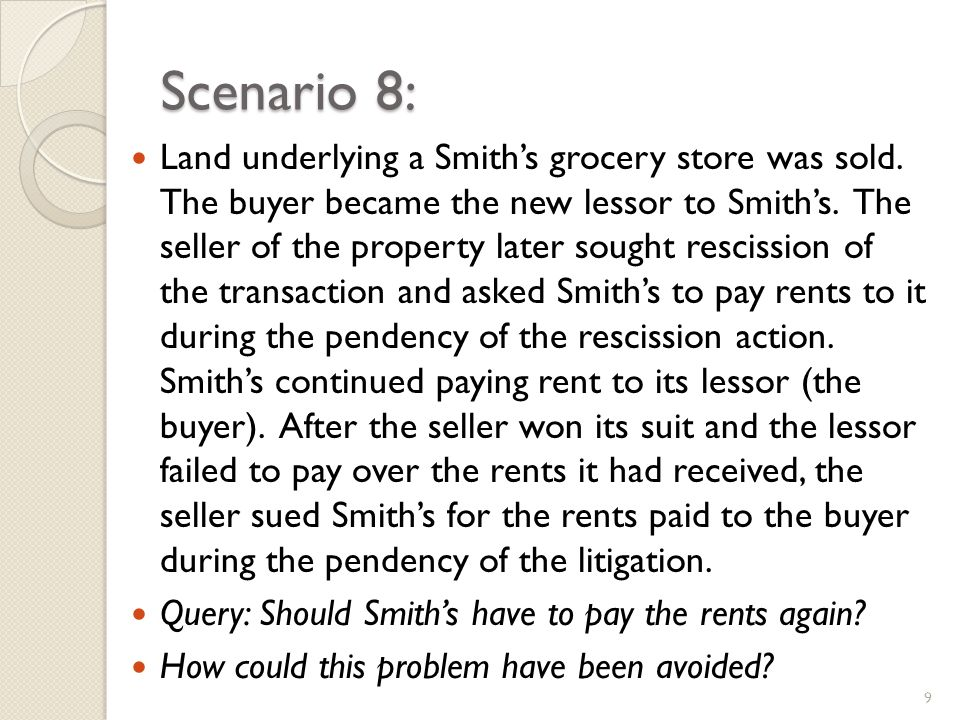 Scenario 8: Land underlying a Smiths grocery store was sold.