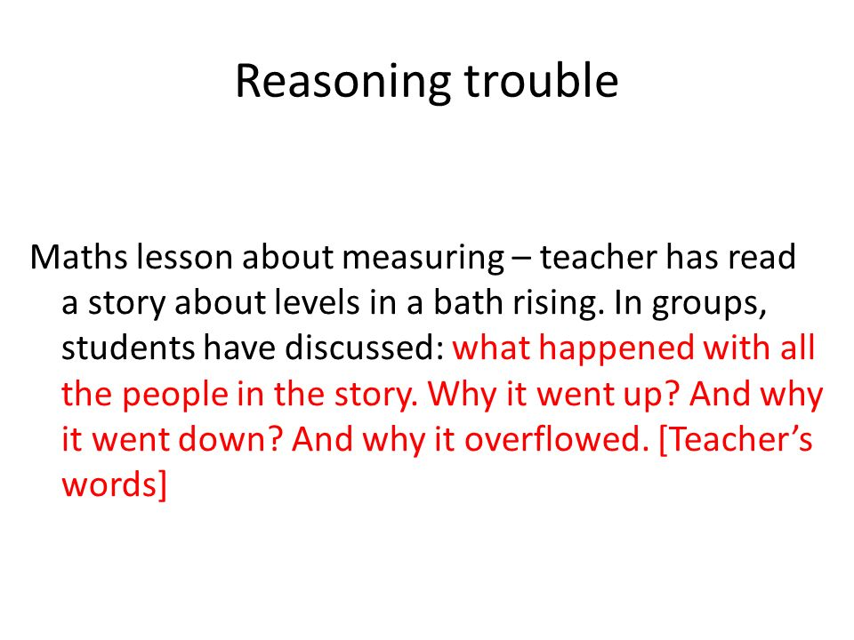 Reasoning trouble Maths lesson about measuring – teacher has read a story about levels in a bath rising.