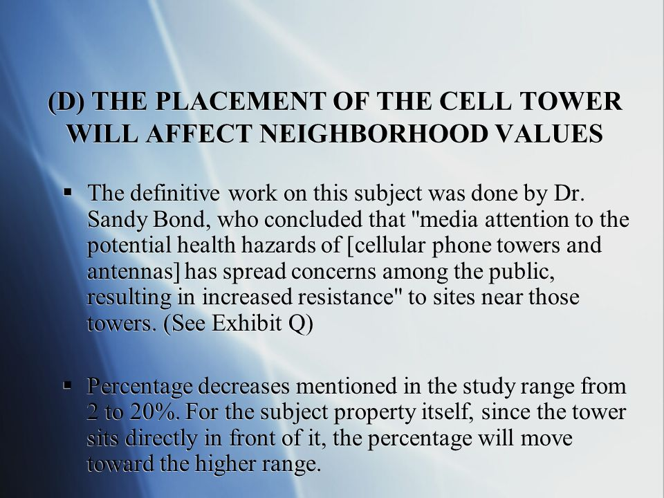 (D) THE PLACEMENT OF THE CELL TOWER WILL AFFECT NEIGHBORHOOD VALUES The definitive work on this subject was done by Dr.