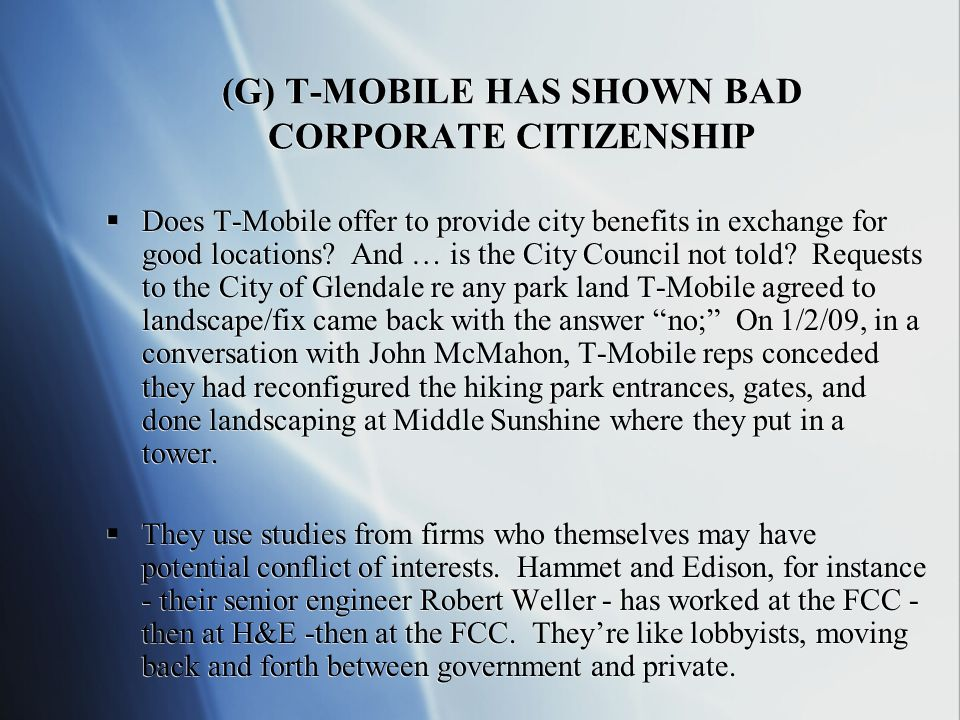(G) T-MOBILE HAS SHOWN BAD CORPORATE CITIZENSHIP Does T-Mobile offer to provide city benefits in exchange for good locations.