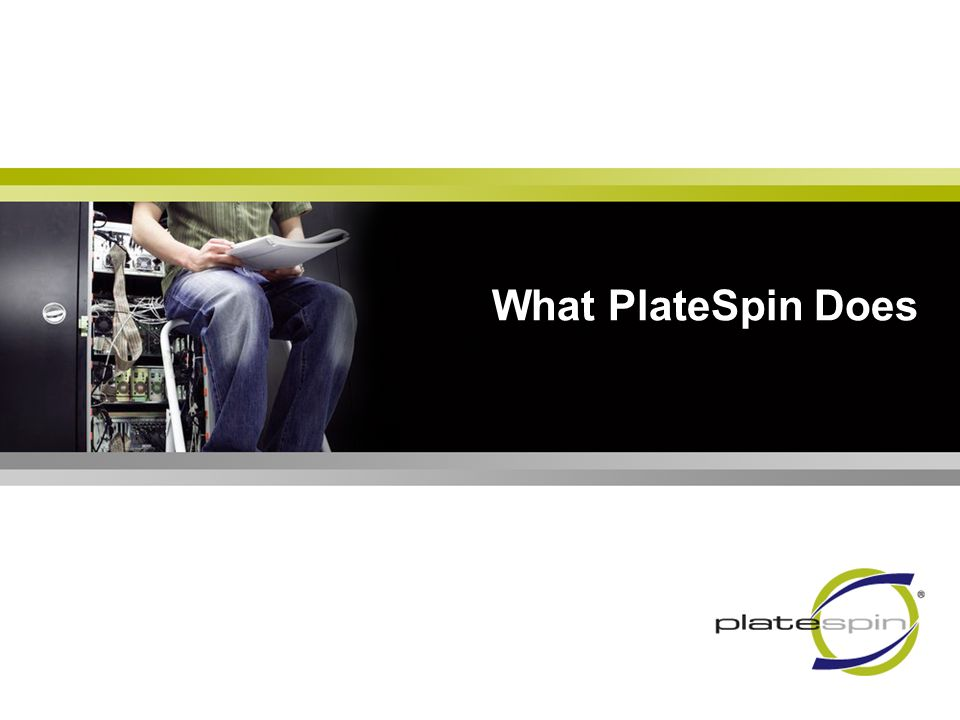 What PlateSpin Does