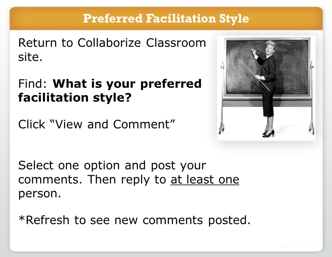 Return to Collaborize Classroom site. Find: What is your preferred facilitation style.