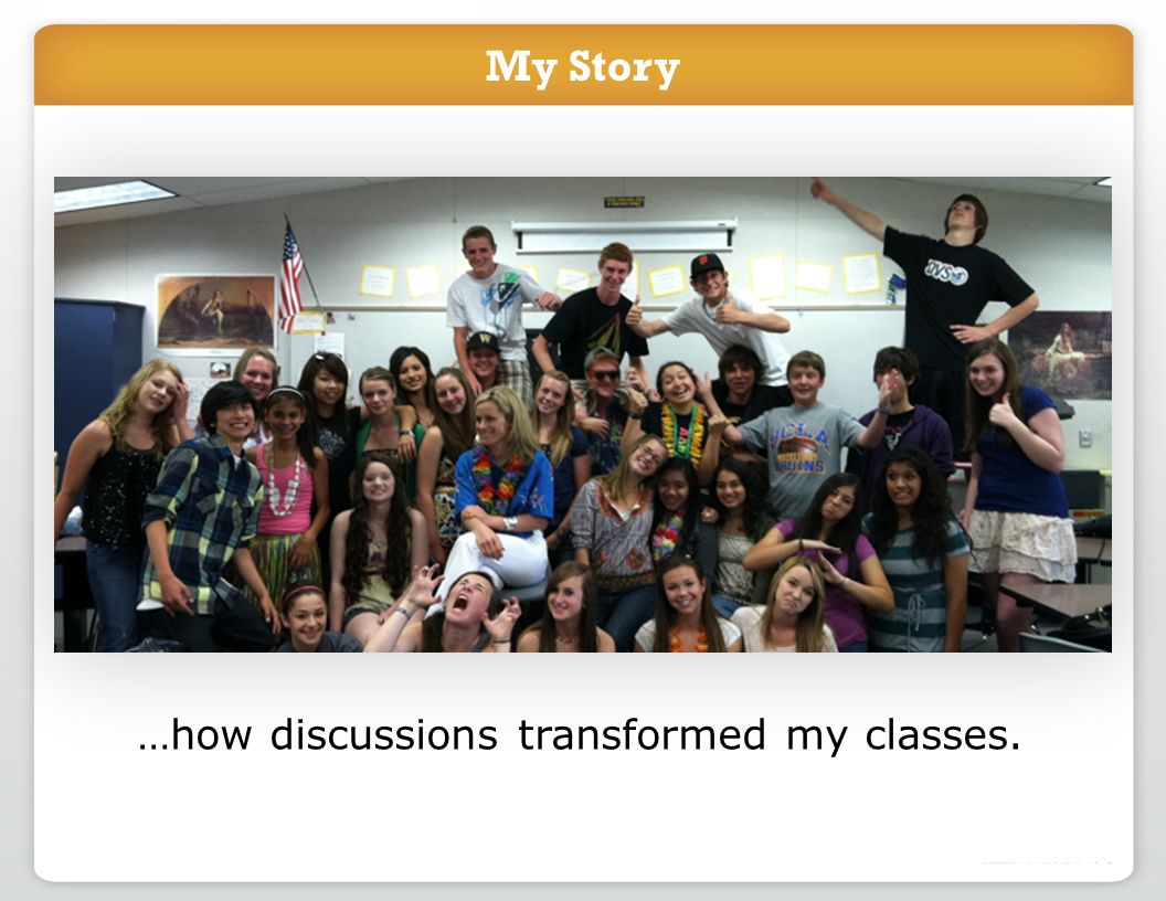 My Story …how discussions transformed my classes.