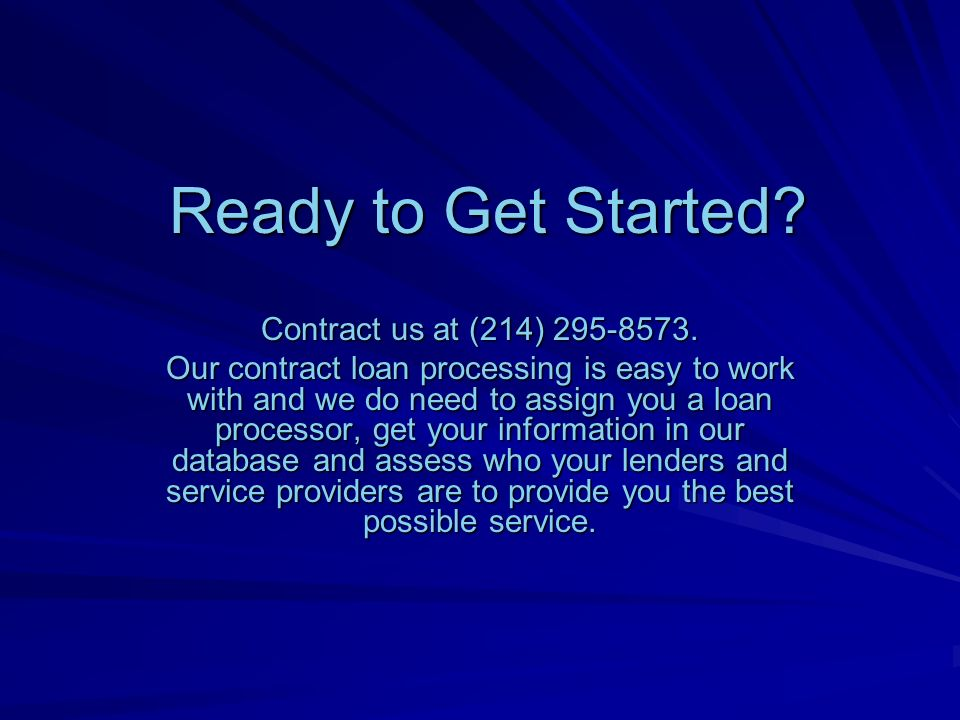 Ready to Get Started. Contract us at (214) 295-8573.