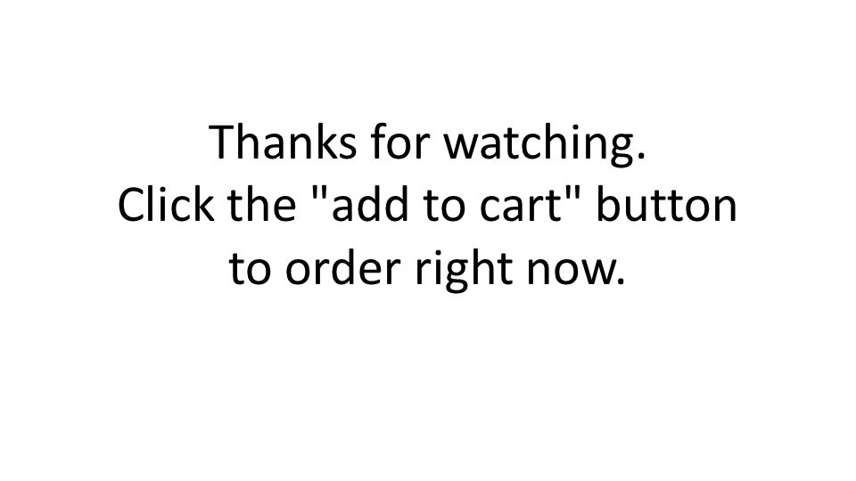 Thanks for watching. Click the add to cart button to order right now.
