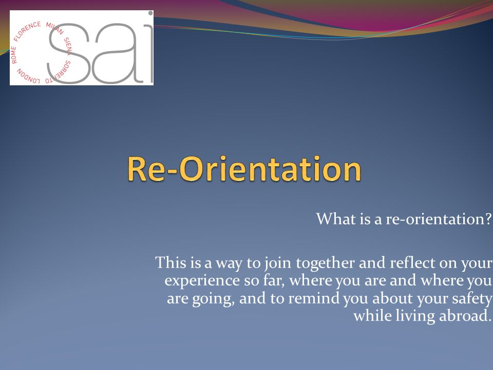 What is a re-orientation.