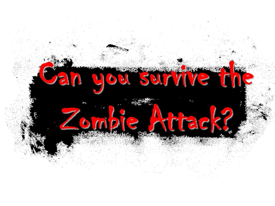Can you survive the Zombie Attack