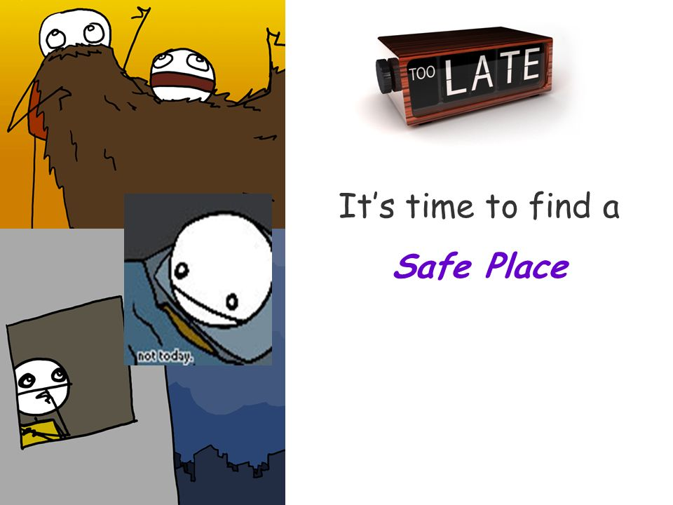 Its time to find a Safe Place