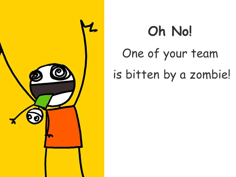 Oh No! One of your team is bitten by a zombie!