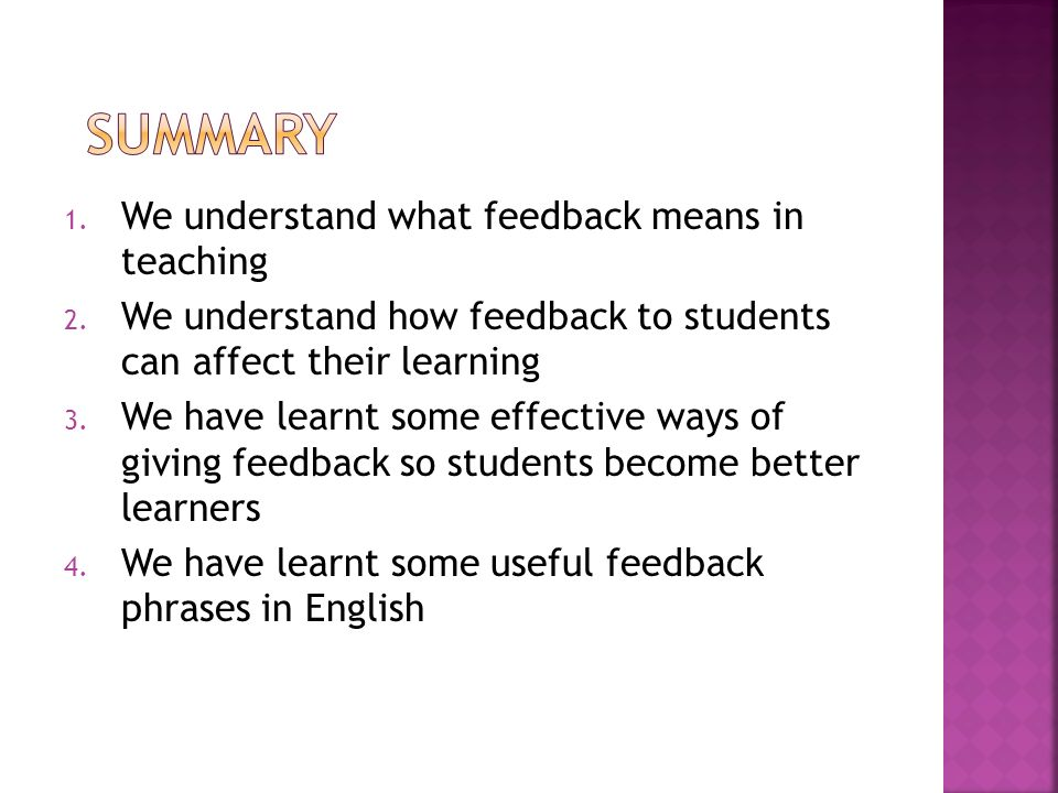 1. We understand what feedback means in teaching 2.