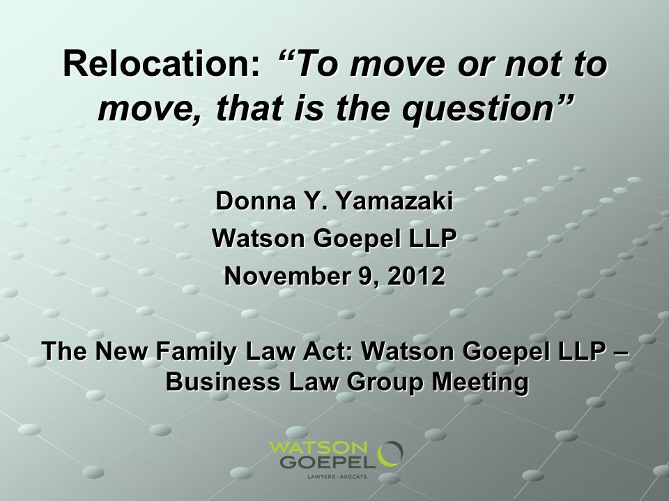 Relocation: To move or not to move, that is the question Donna Y.