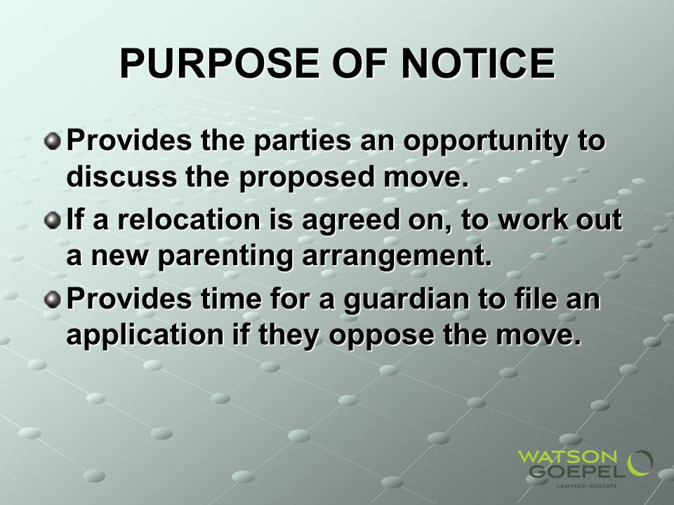 PURPOSE OF NOTICE Provides the parties an opportunity to discuss the proposed move.