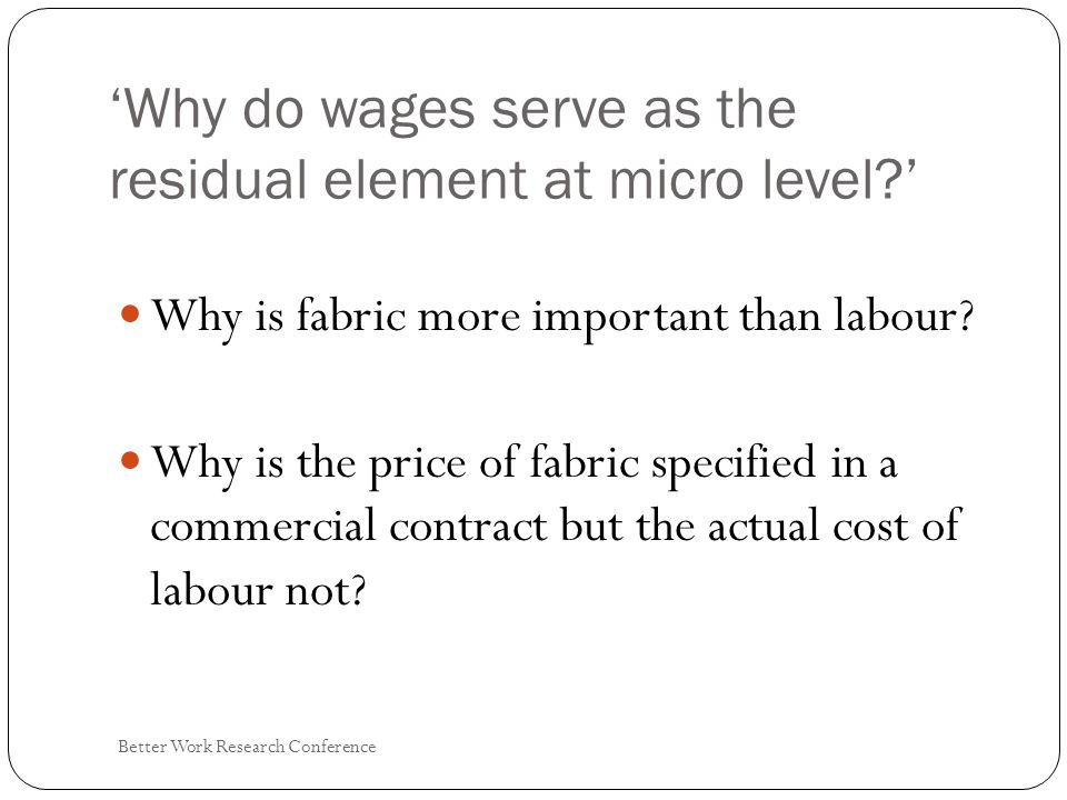Why do wages serve as the residual element at micro level.