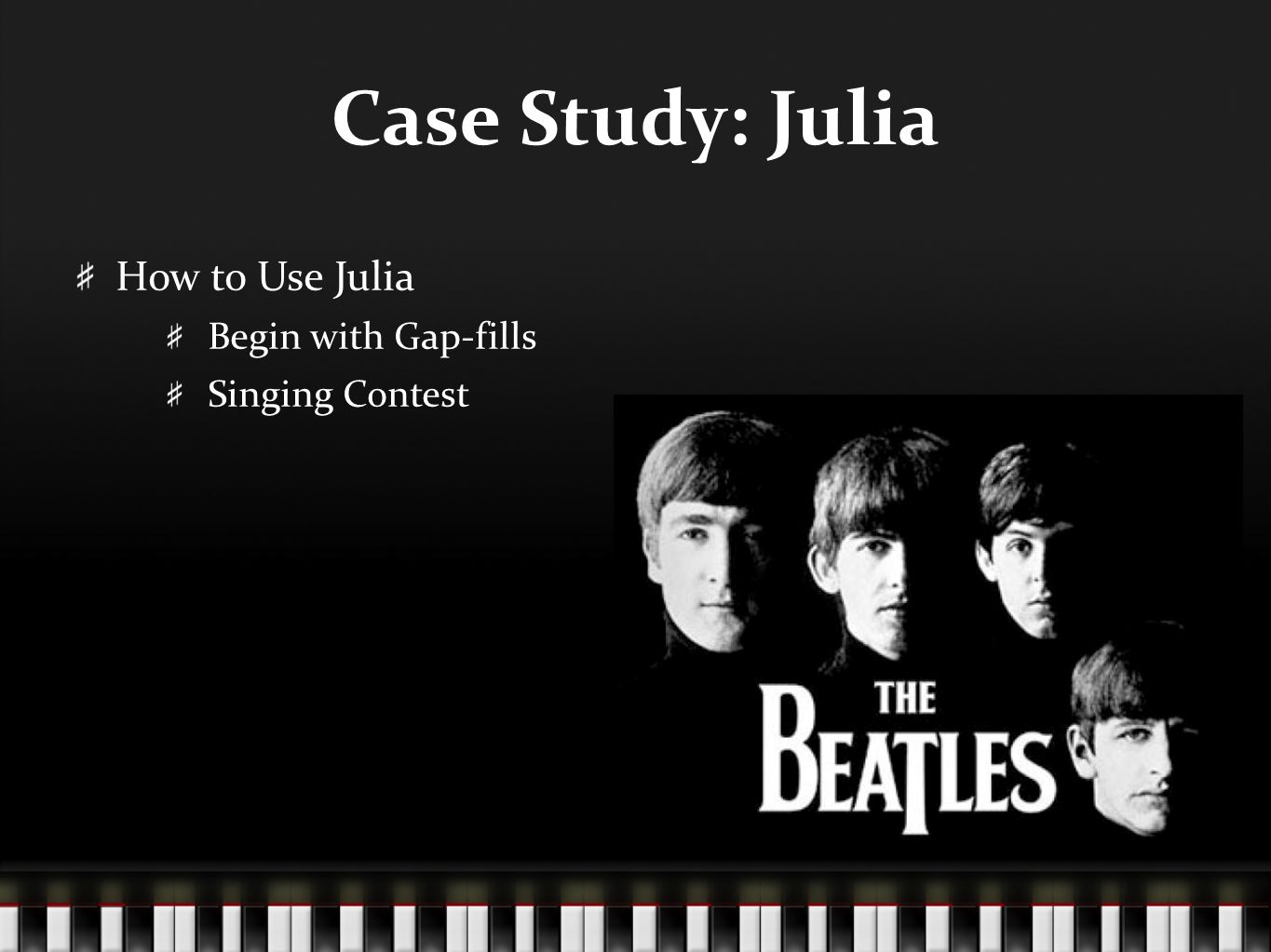 Case Study: Julia How to Use Julia Begin with Gap-fills Singing Contest
