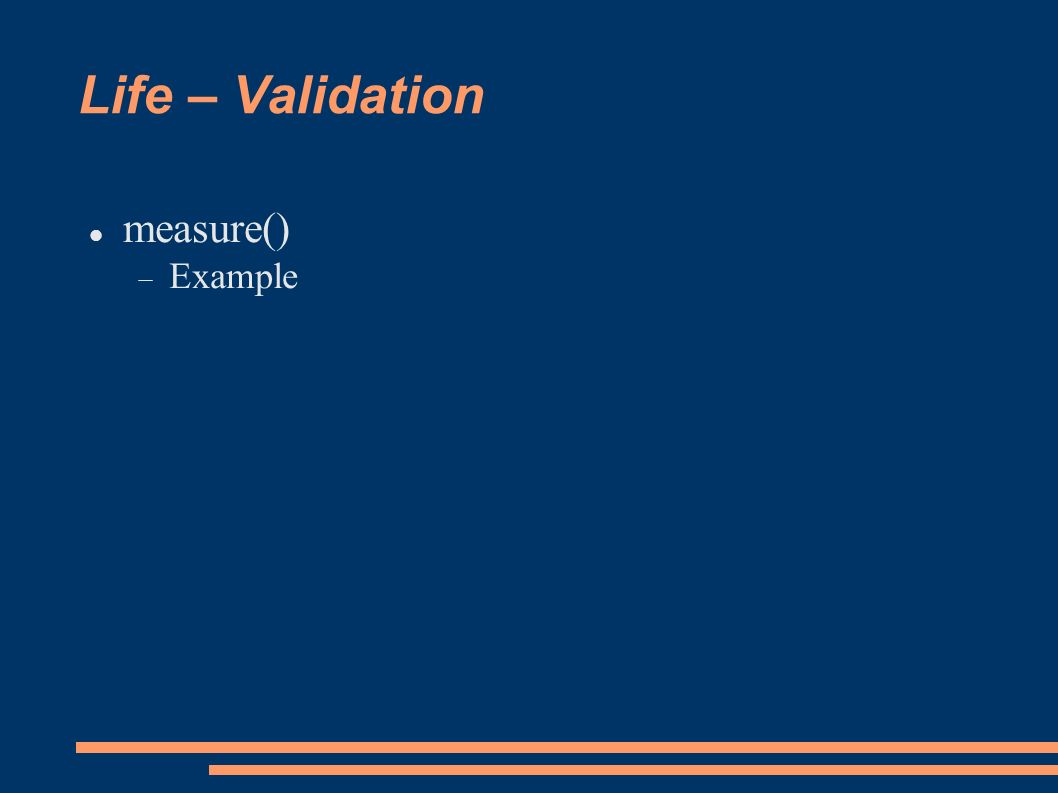 Life – Validation measure() Example