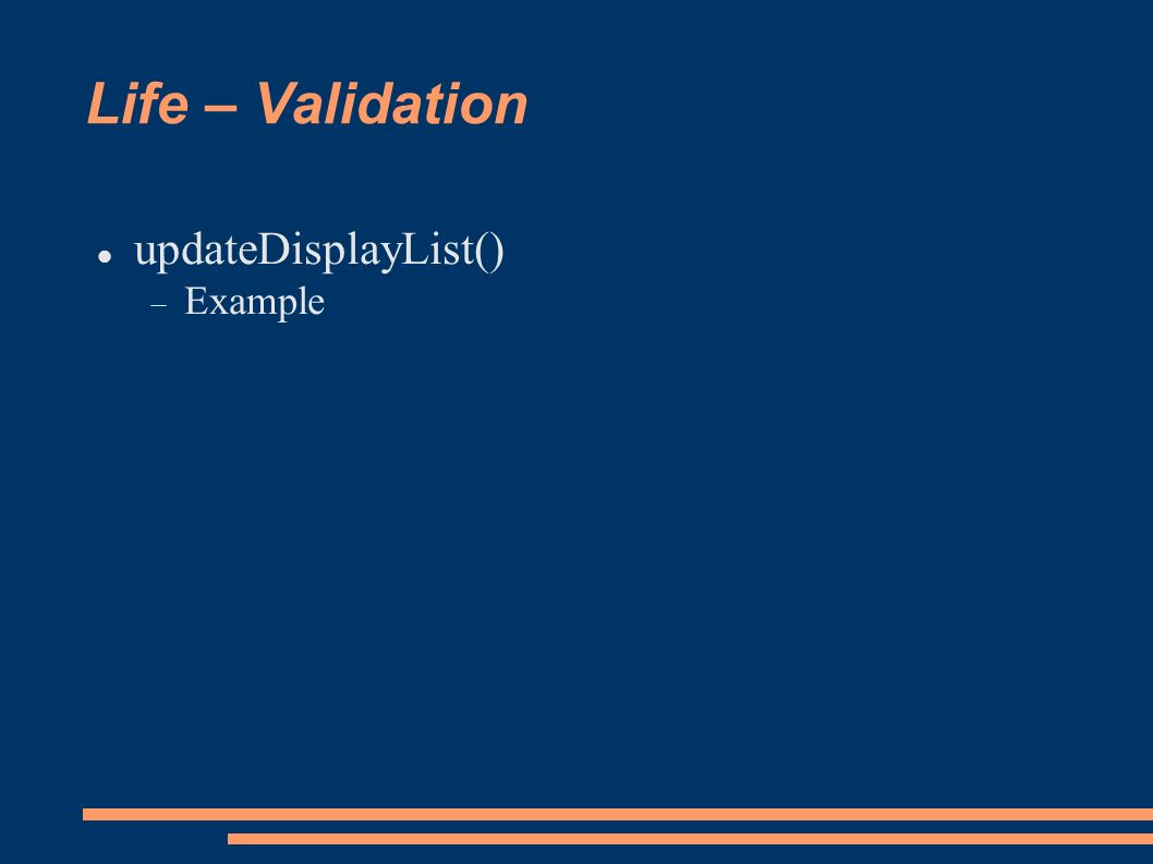 Life – Validation updateDisplayList() Example